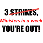 3 Ministers in a week - You're Out